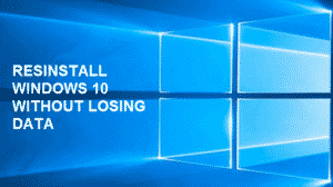 How to Reinstall Windows 10 Without Losing any Data [2017 Tutorial]