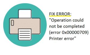 Fix error 0x00000709 Printer error