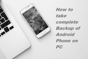 how-to-take-complete-backup-of-android-phone