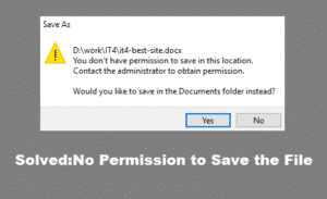You Don't have Permission to Save in this Location: Windows 10 [Solved]